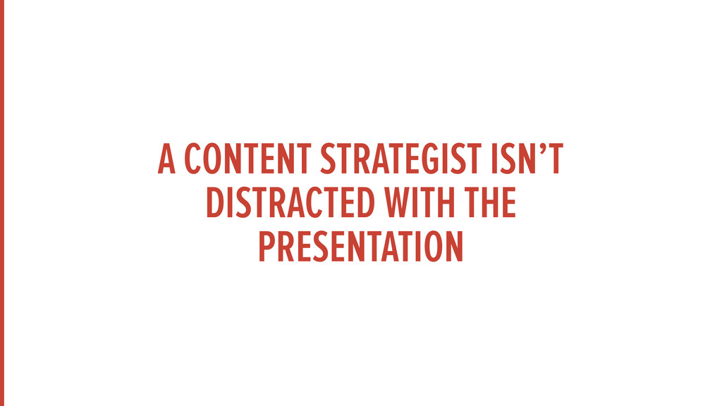 A CONTENT STRATEGIST ISN'T DISTRACTED WITH THE ...