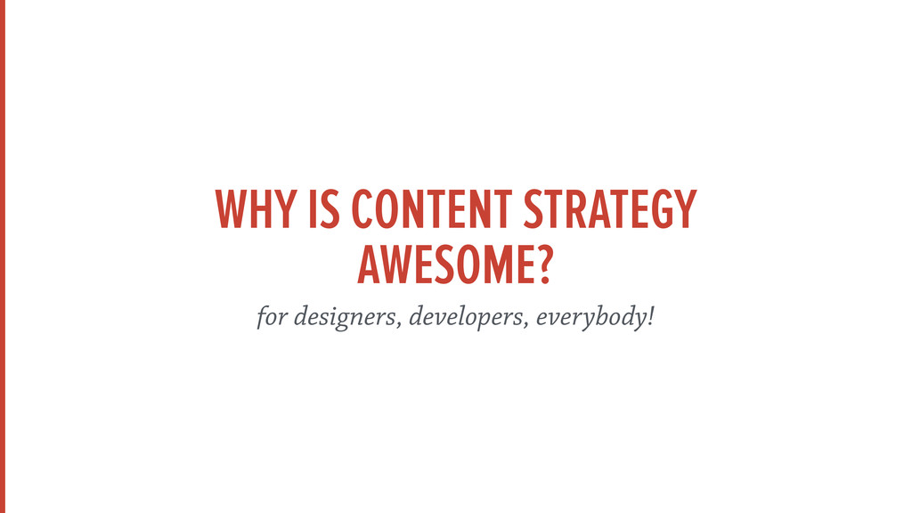 WHY IS CONTENT STRATEGY AWESOME? for designers...