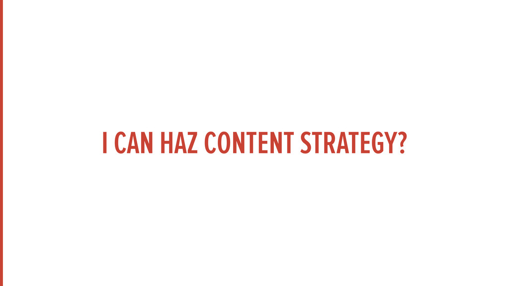 I CAN HAZ CONTENT STRATEGY?