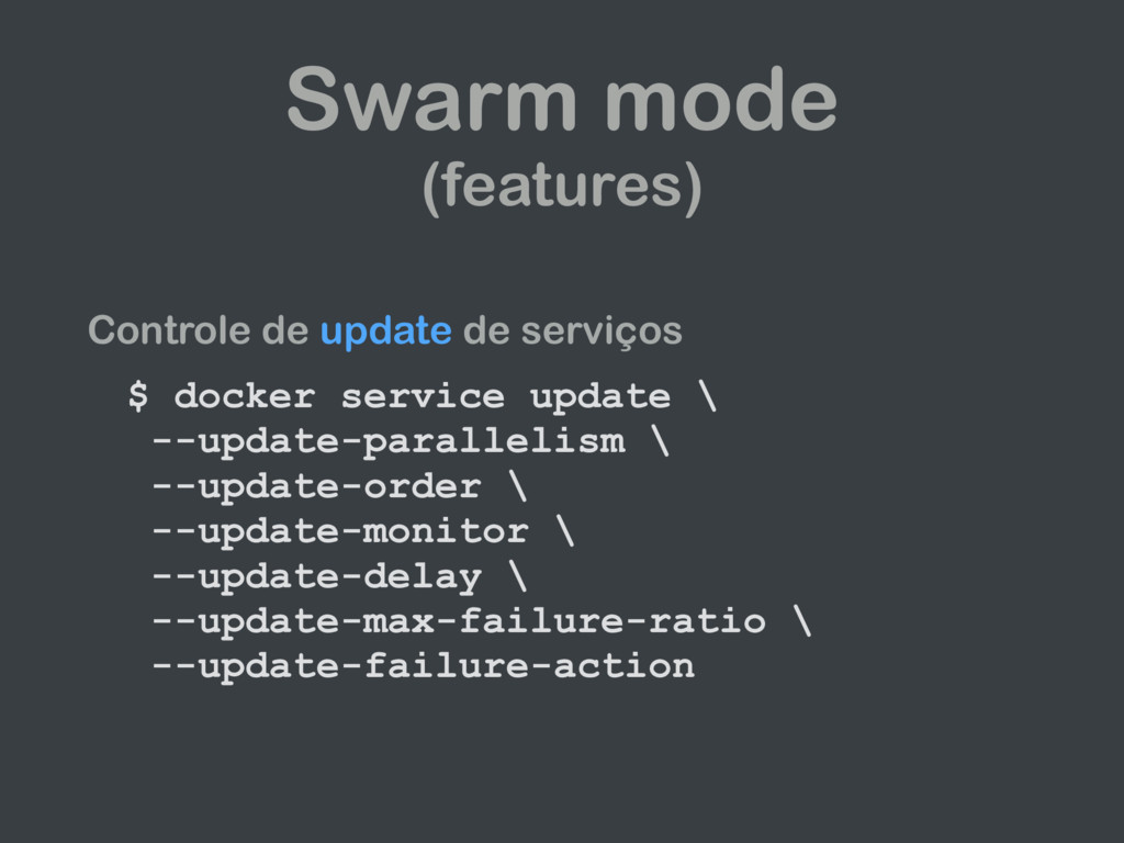 Swarm mode (features) Controle de update de ser...