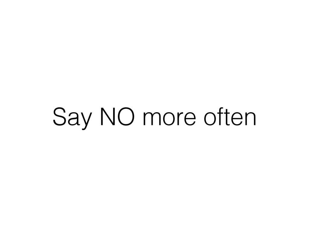 Say NO more often