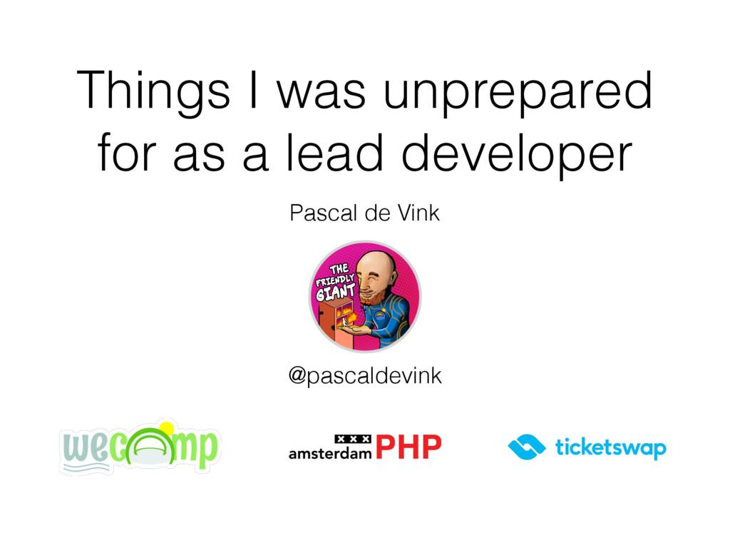 Pascal de Vink @pascaldevink Things I was unpre...