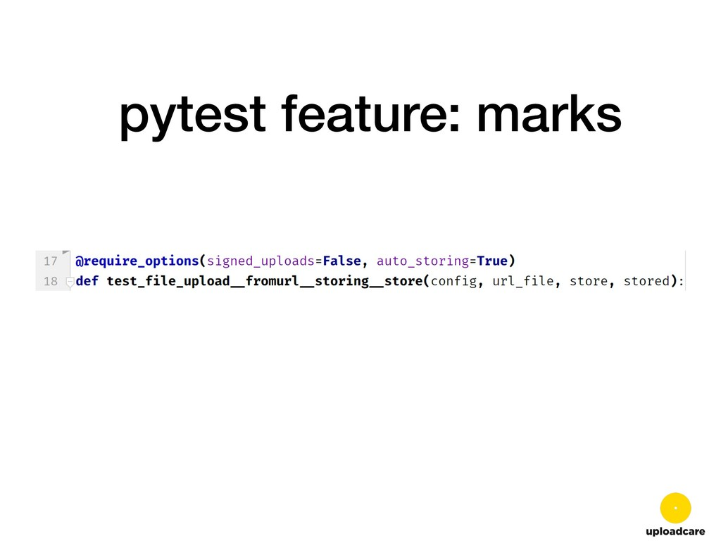 pytest feature: marks