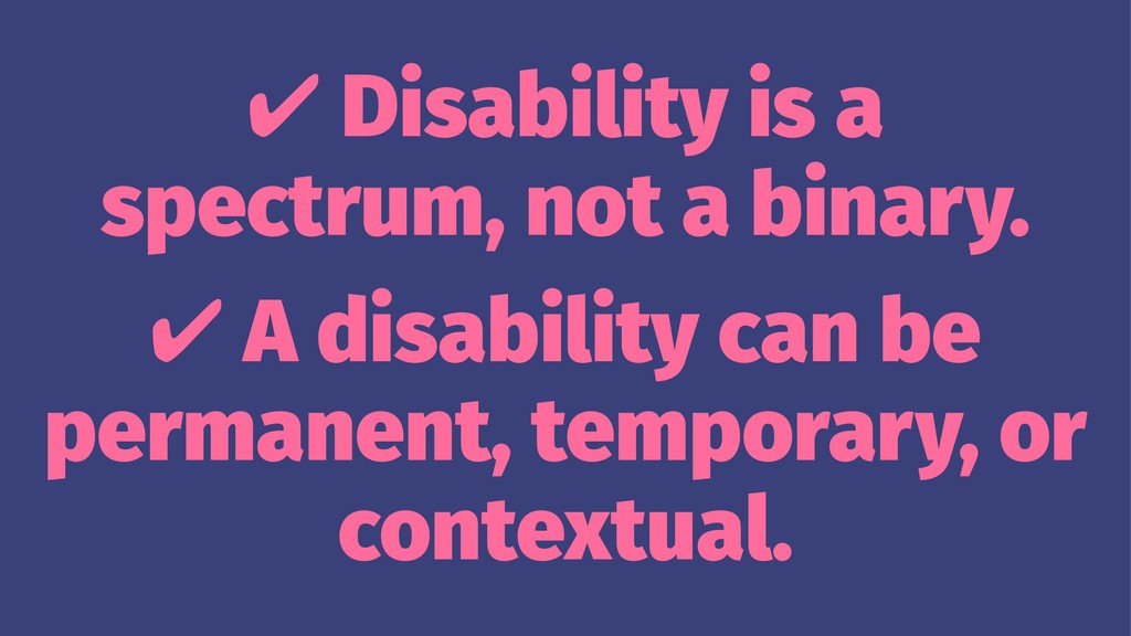 ✔ Disability is a spectrum, not a binary. ✔ A d...
