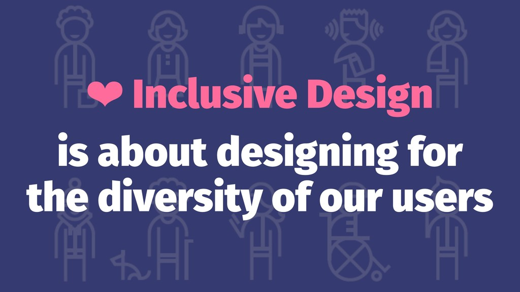❤ Inclusive Design is about designing for the d...