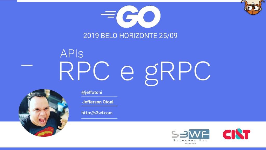 http://s3wf.com @jeffotoni 2019 BELO HORIZONTE ...