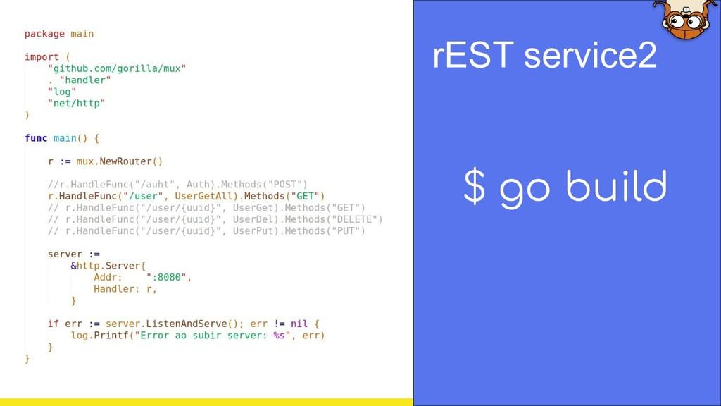 $ go build rEST service2