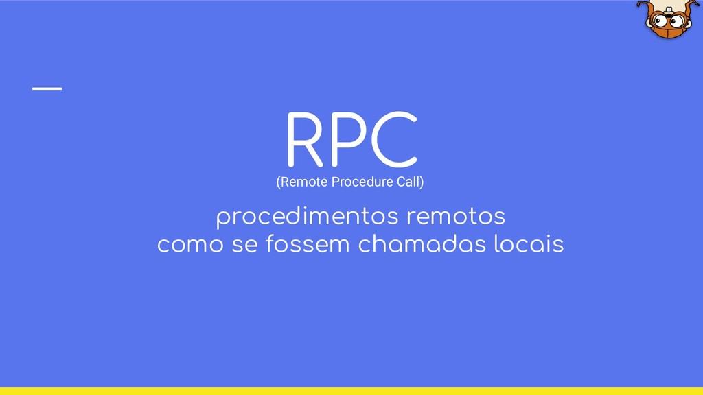 RPC (Remote Procedure Call) procedimentos remot...