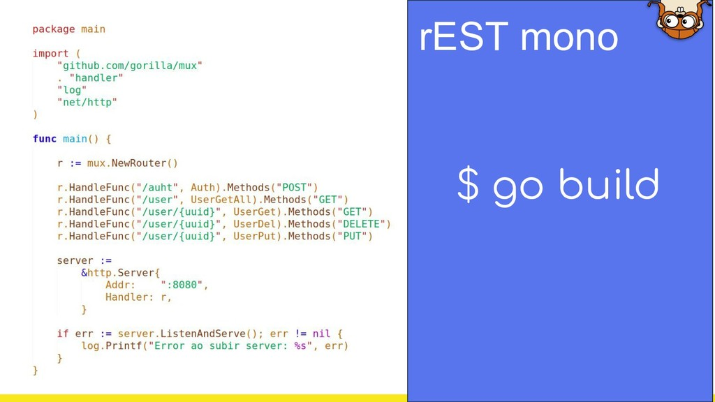 $ go build rEST mono