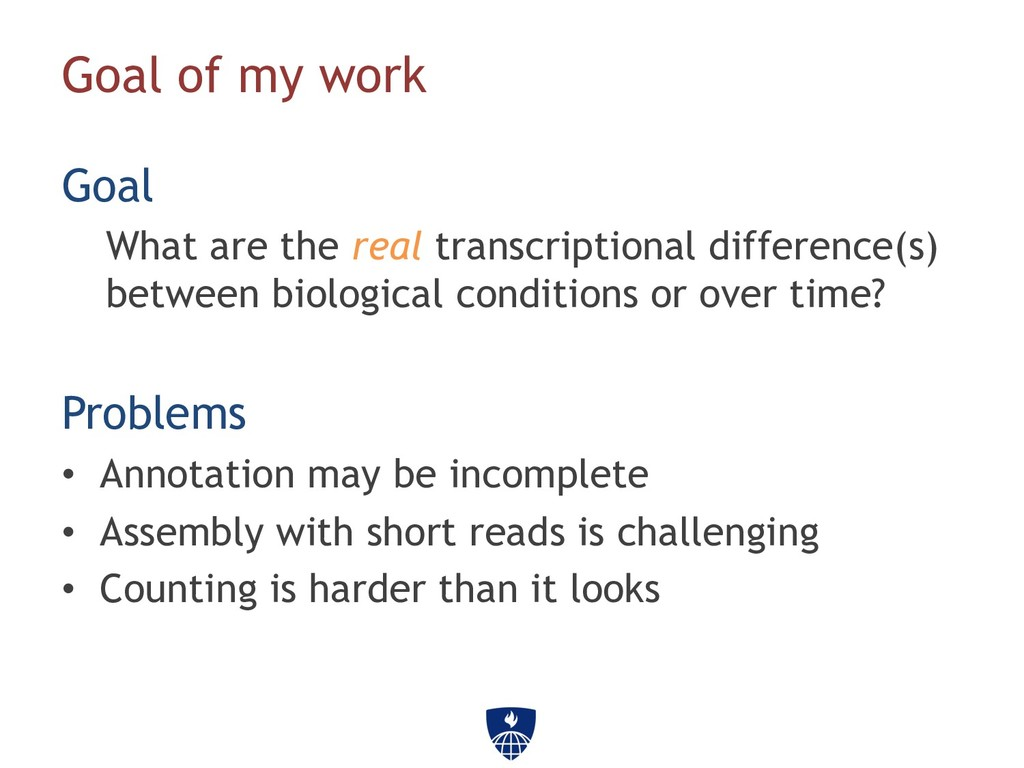 Goal of my work Goal What are the real transcri...