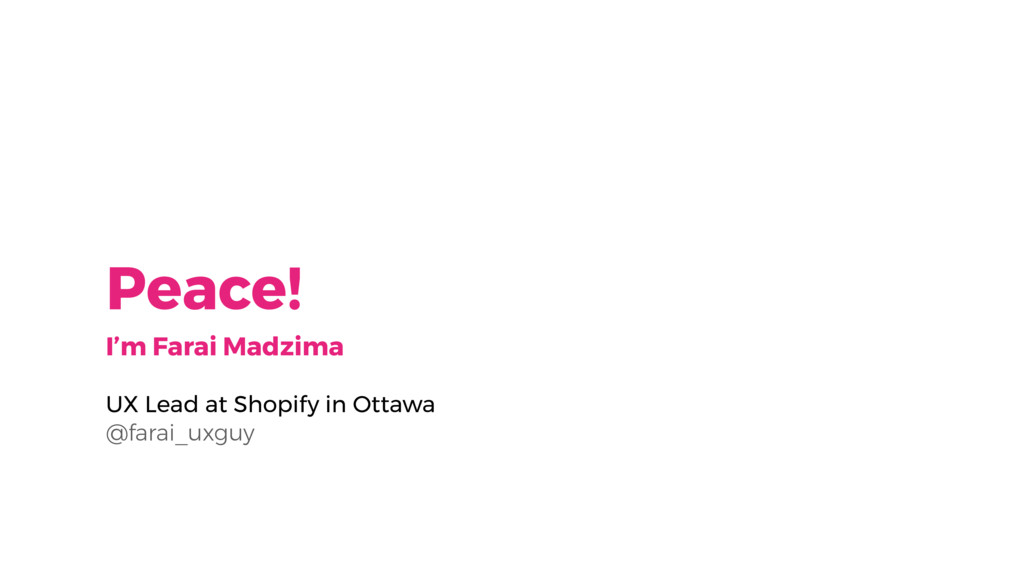 Peace! I'm Farai Madzima UX Lead at Shopify in ...