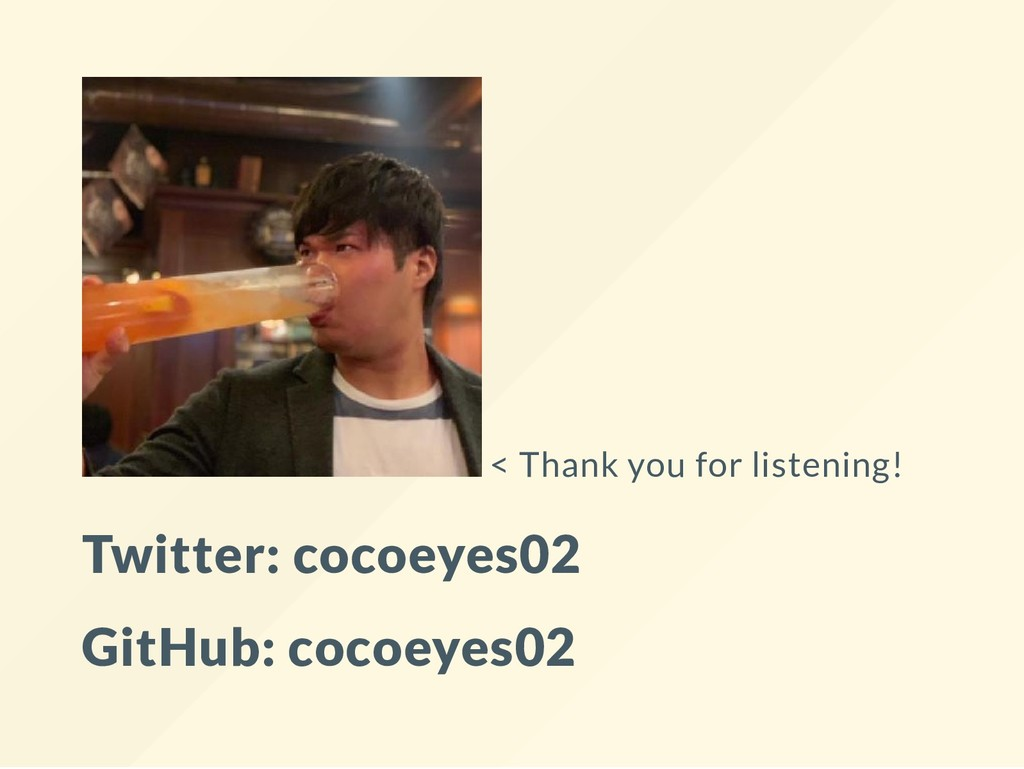 < Thank you for listening! Twitter: cocoeyes02 ...