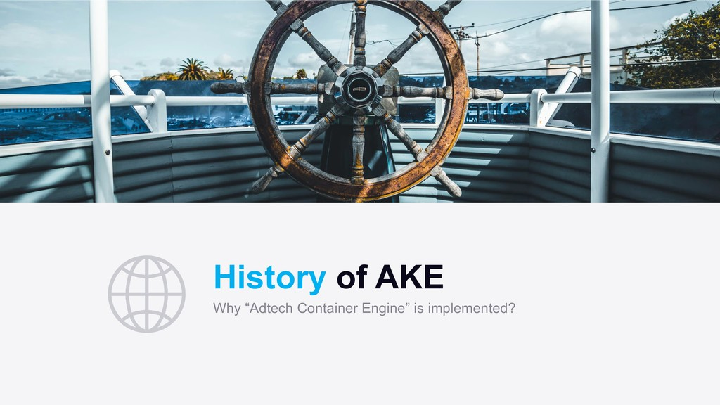 "History of AKE Why ""Adtech Container Engine"" is..."