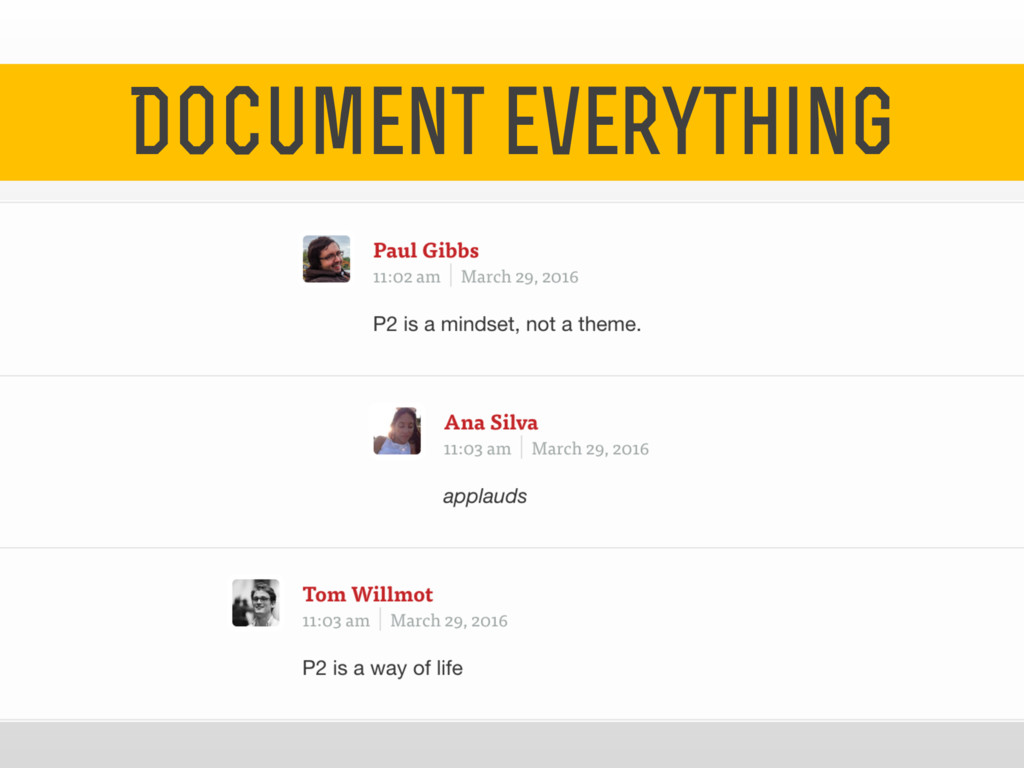 Document everything 4 Document everything