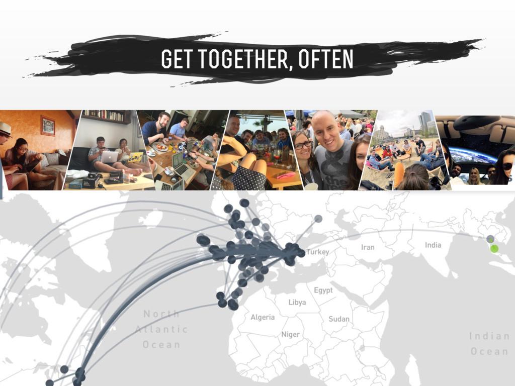 get together, often