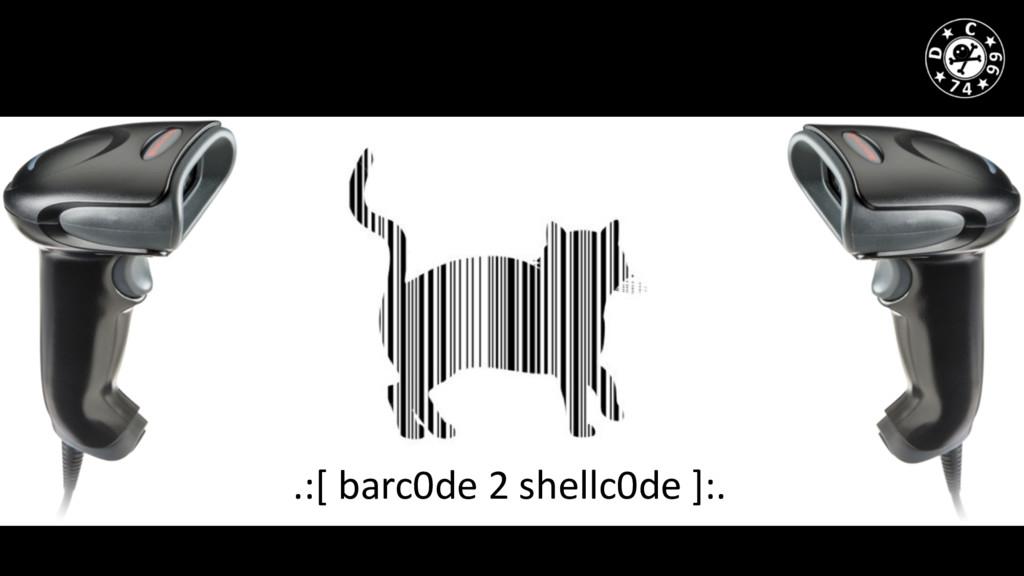 .:[ barc0de 2 shellc0de ]:.