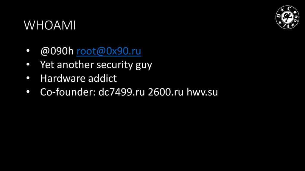 WHOAMI • @090h root@0x90.ru • Yet another secur...