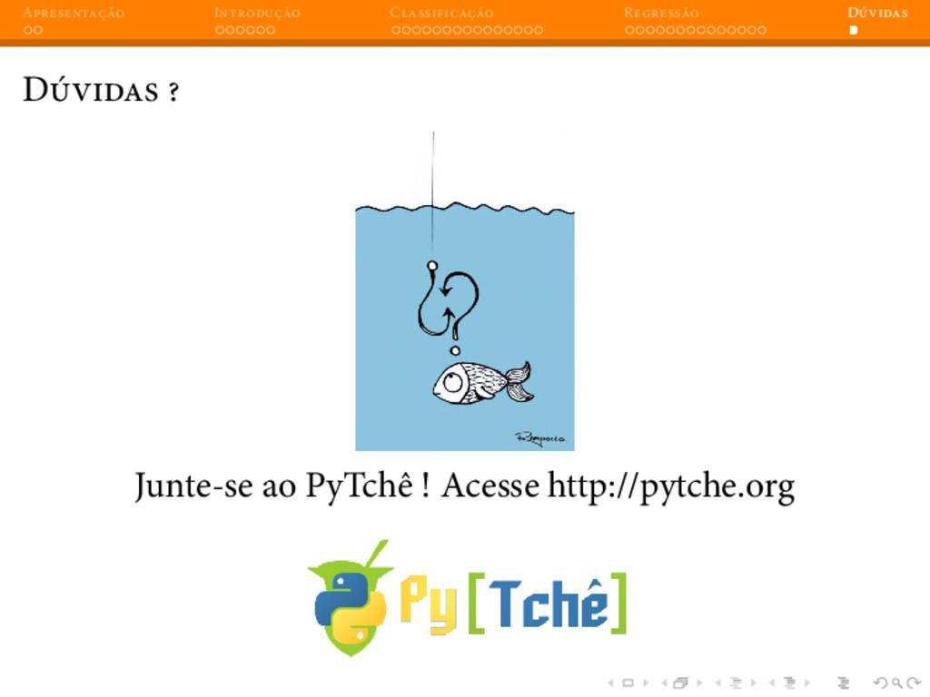 A I C R D D Junte-se ao PyTchê ! Acesse http://...