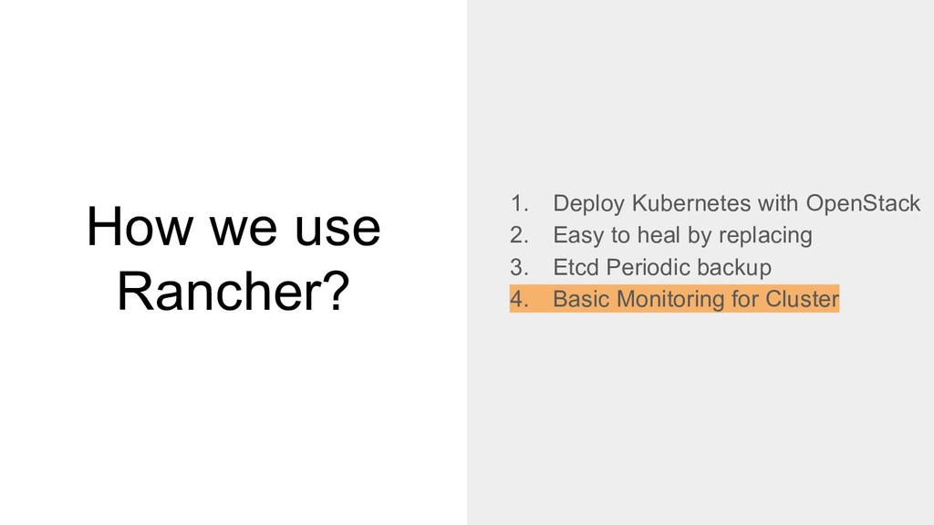 How we use Rancher? 1. Deploy Kubernetes with O...