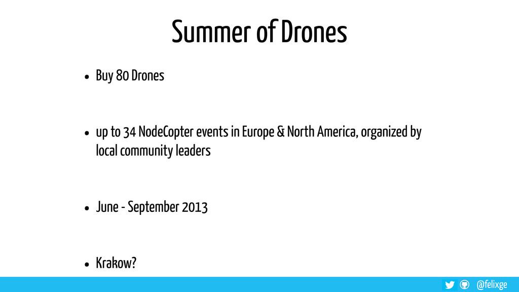 @felixge Summer of Drones • Buy 80 Drones • up ...