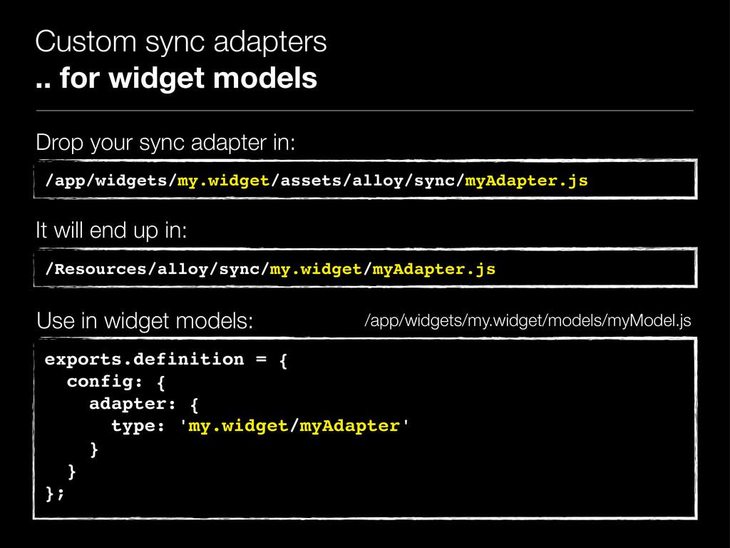 Custom sync adapters .. for widget models /app/...