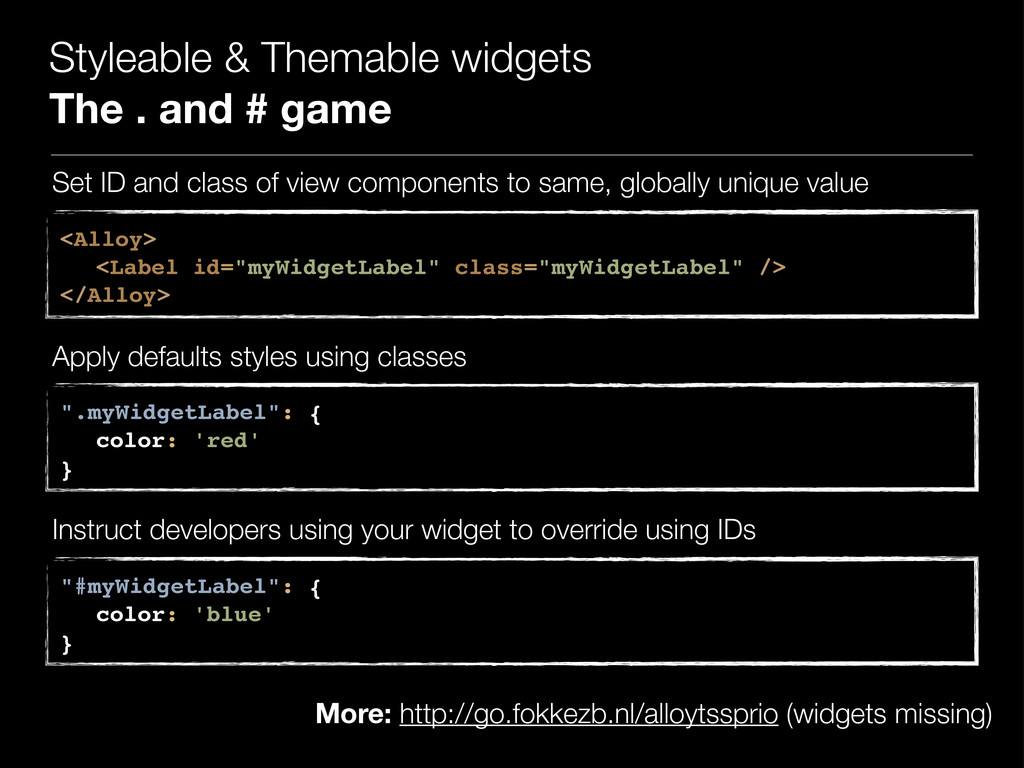 Styleable & Themable widgets The . and # game S...