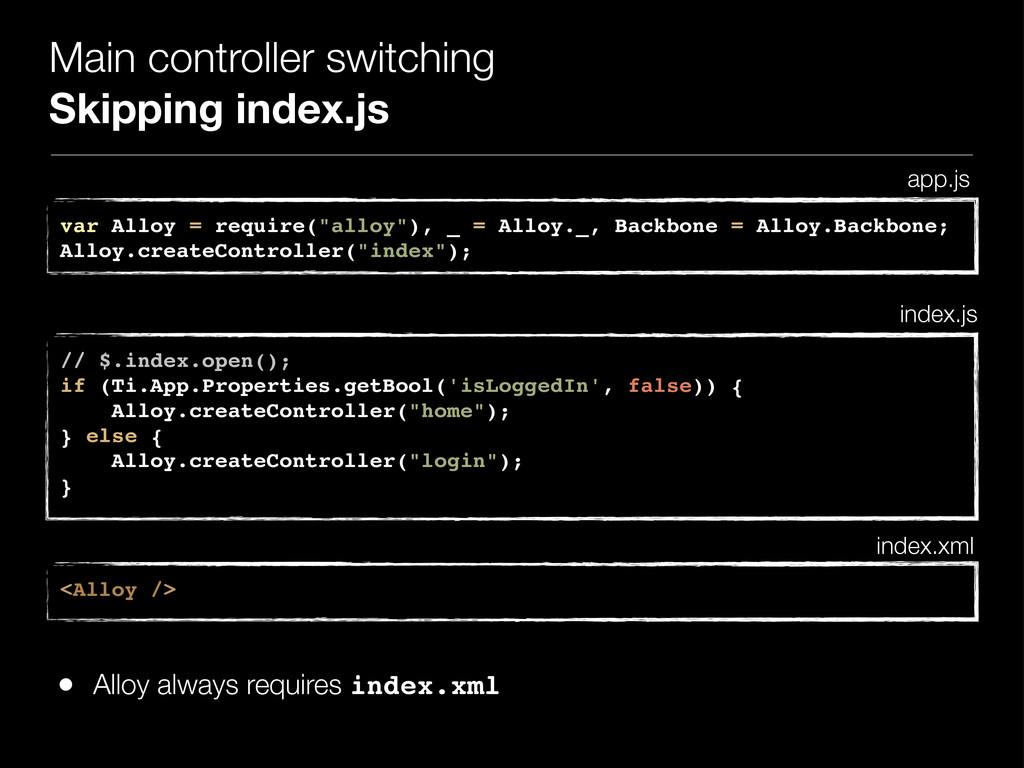 Main controller switching Skipping index.js var...