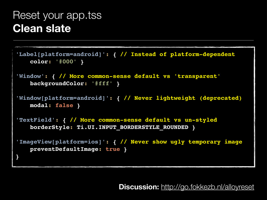 Reset your app.tss Clean slate 'Label[platform=...