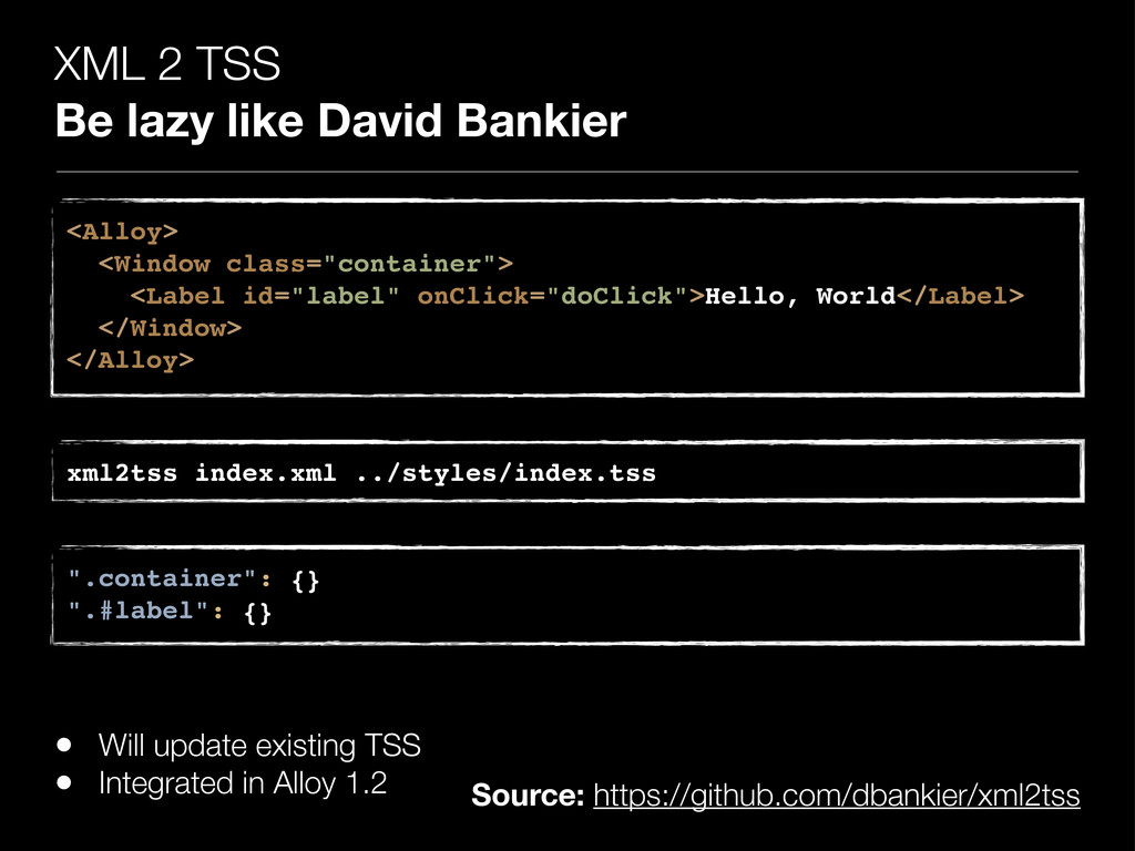 XML 2 TSS Be lazy like David Bankier <Alloy> <W...