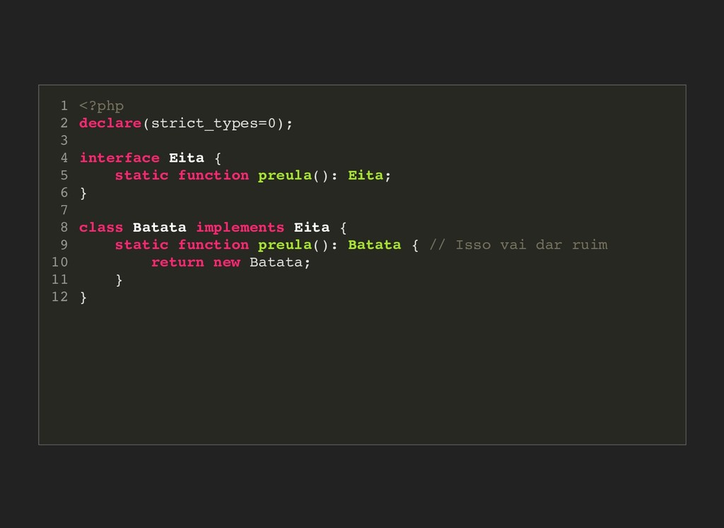 <?php declare(strict_types=0); interface Eita {...