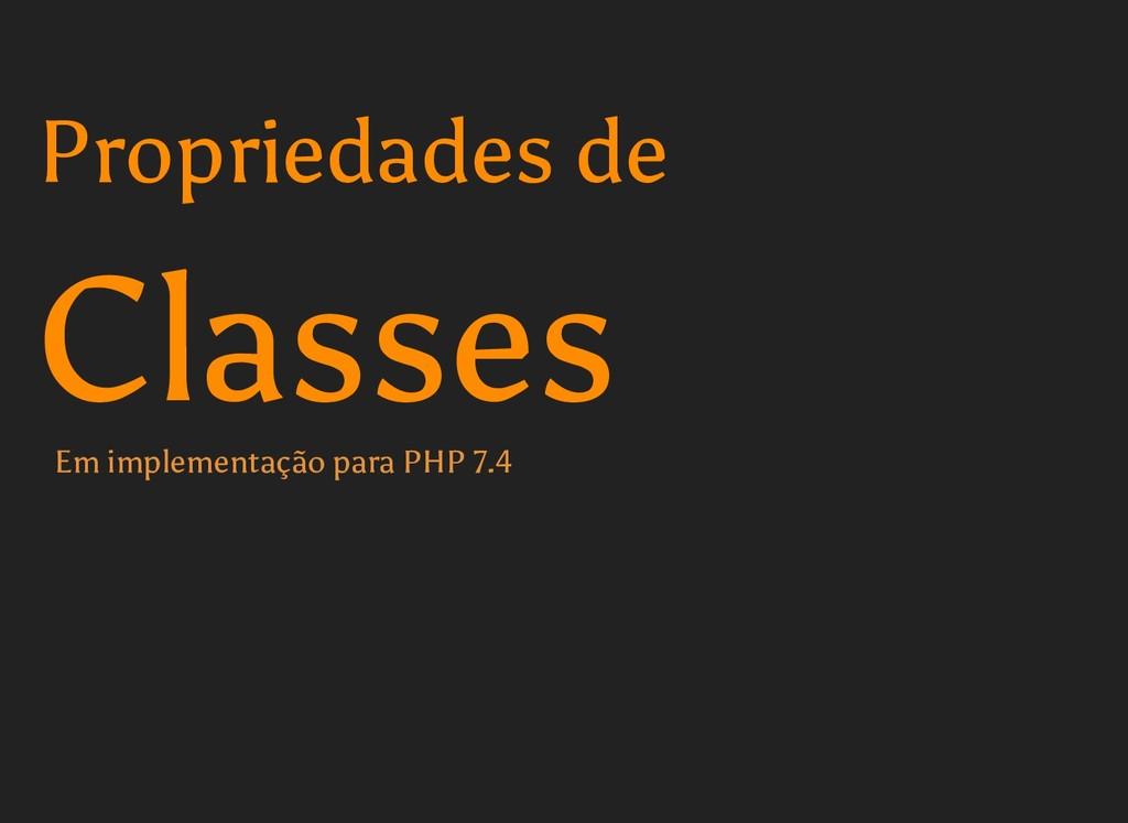 Classes Classes Propriedades de Propriedades de...