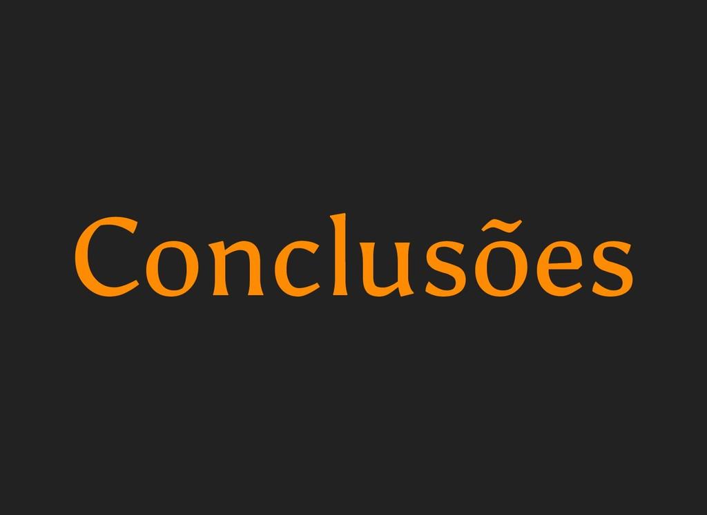 Conclusões Conclusões