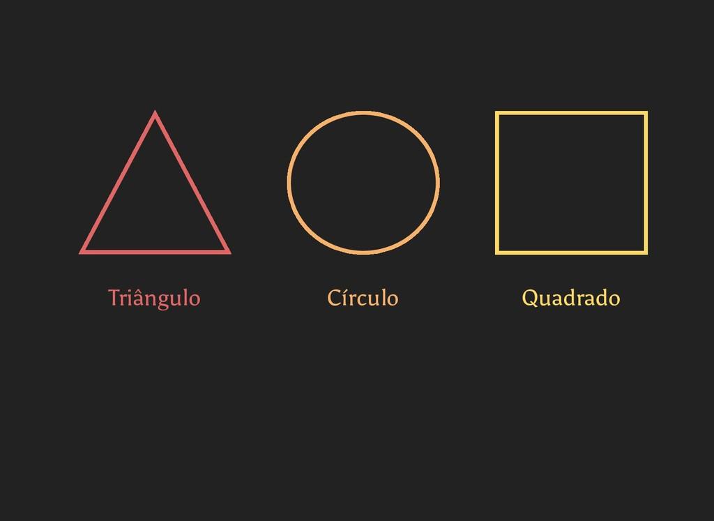 Triângulo Círculo Quadrado