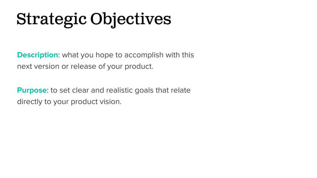 Strategic Objectives Description: what you hope...