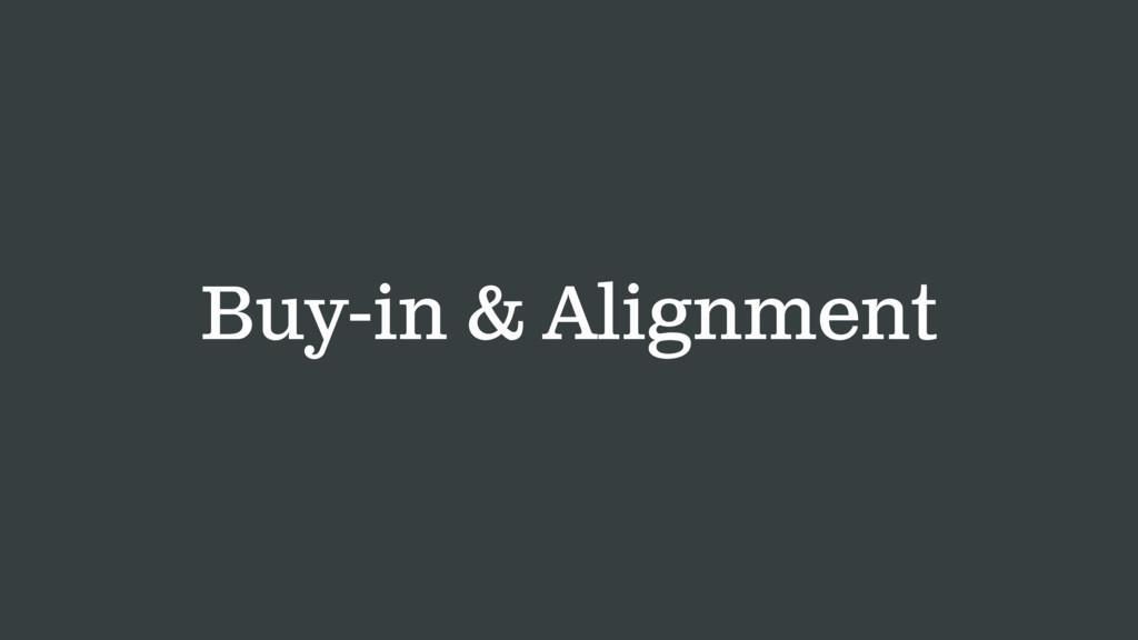 Buy-in & Alignment