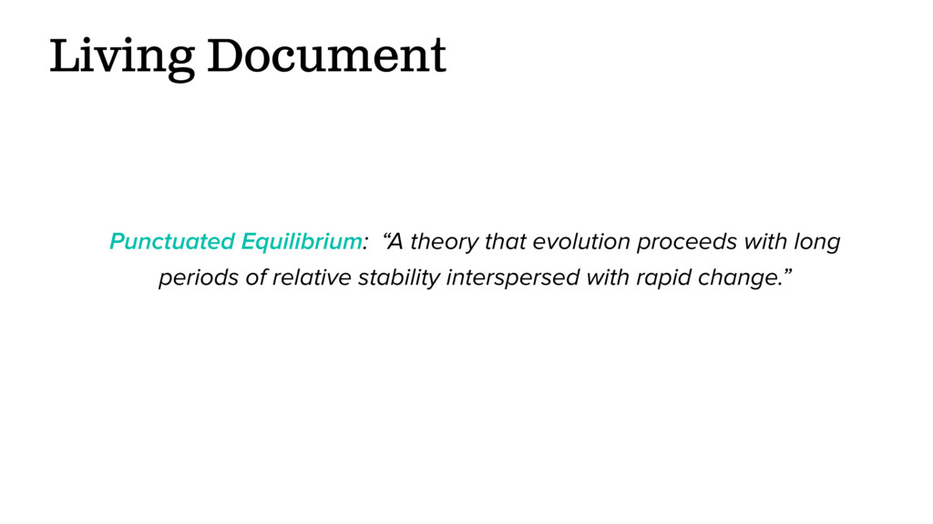 "Living Document Punctuated Equilibrium: ""A theo..."