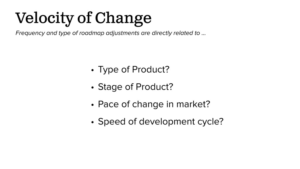 Velocity of Change Frequency and type of roadma...