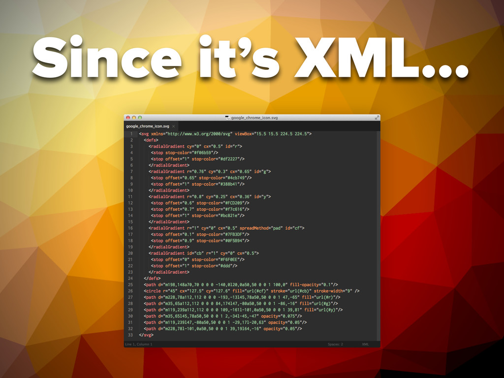 Since it's XML…