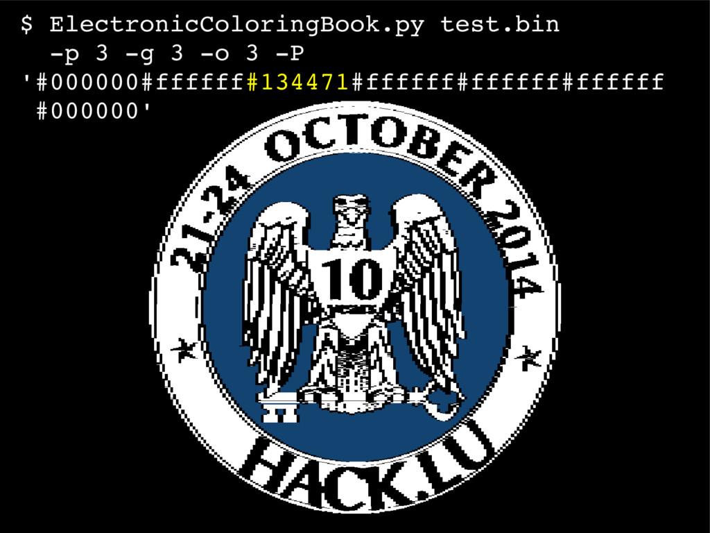 $ ElectronicColoringBook.py test.bin p 3 g 3 ...