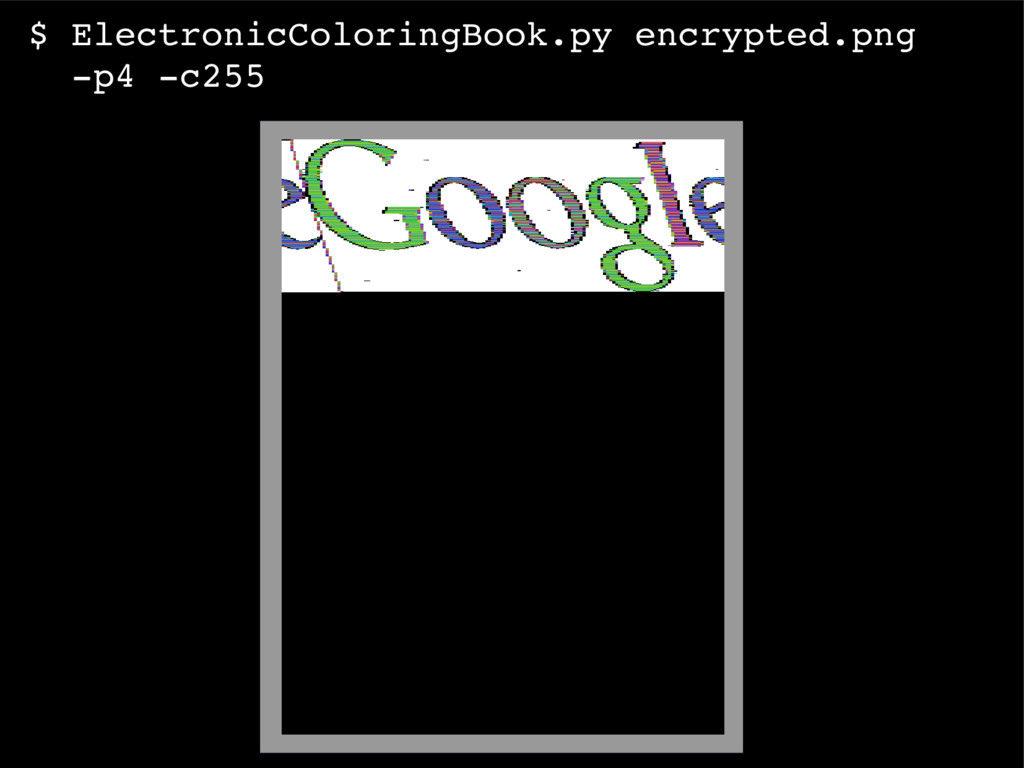 $ ElectronicColoringBook.py encrypted.png p4 ...