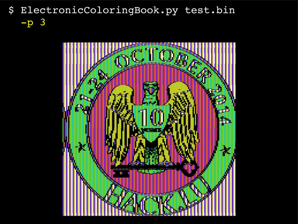 $ ElectronicColoringBook.py test.bin p 3