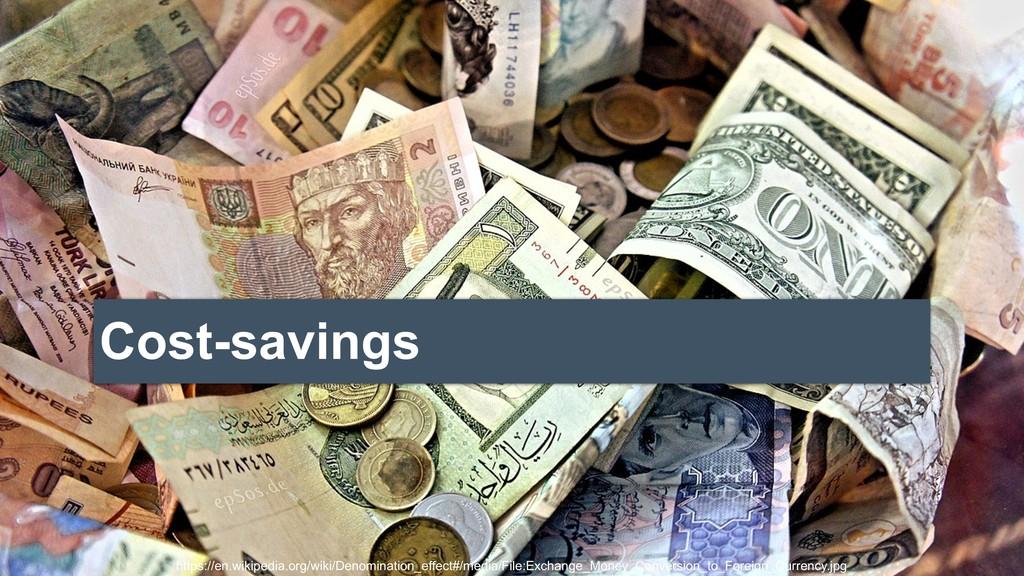 Cost-savings https://en.wikipedia.org/wiki/Deno...
