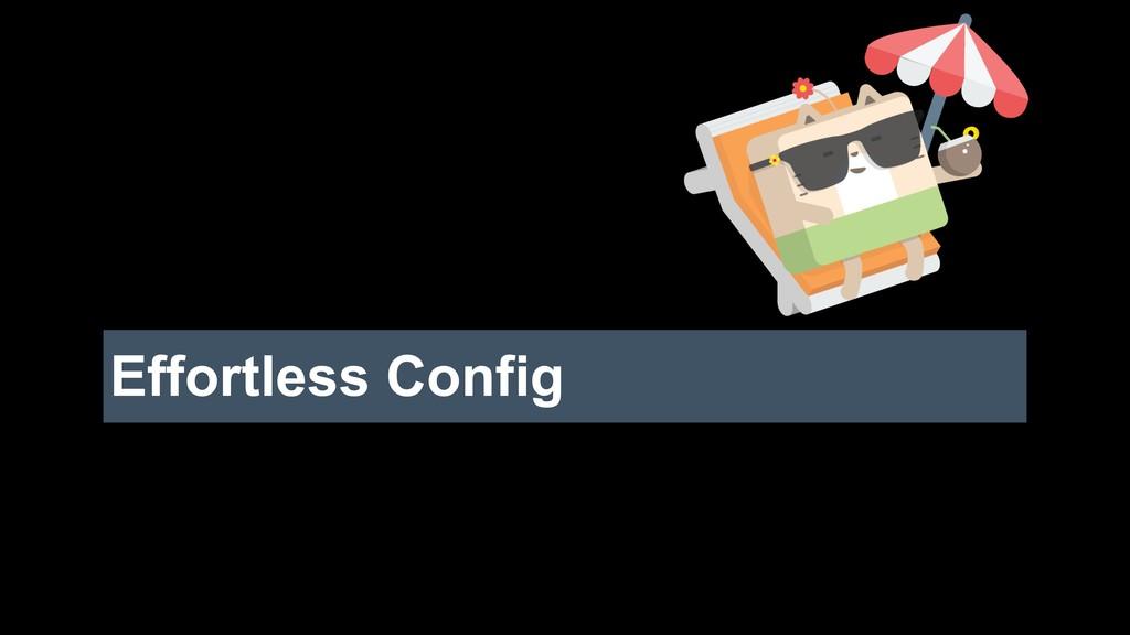 Effortless Config