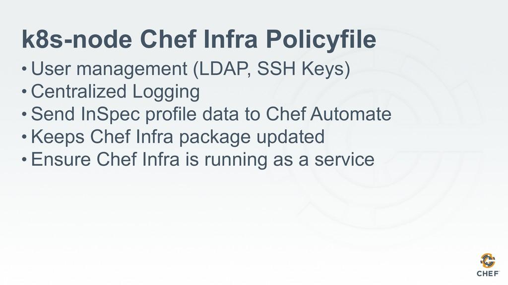 k8s-node Chef Infra Policyfile • User managemen...