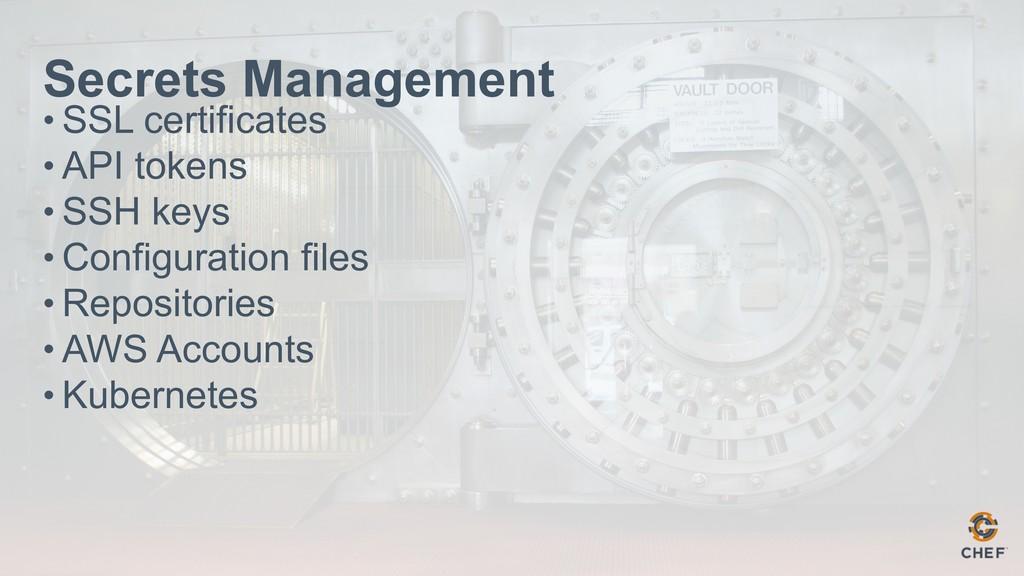 Secrets Management • SSL certificates • API tok...
