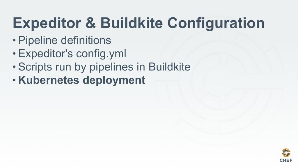 Expeditor & Buildkite Configuration • Pipeline ...