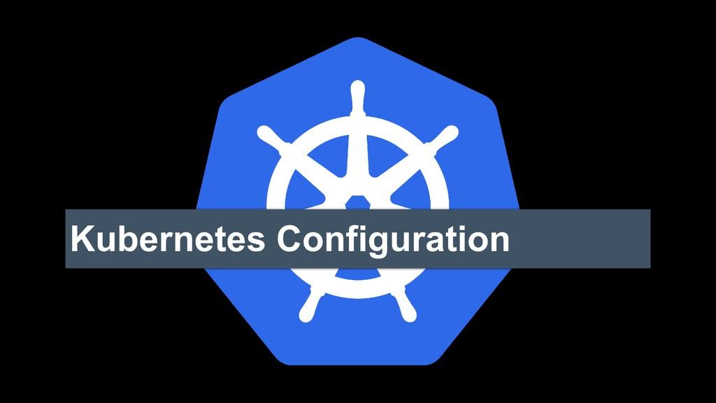 Kubernetes Configuration