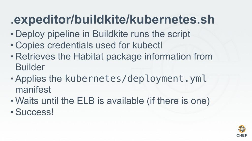 .expeditor/buildkite/kubernetes.sh • Deploy pip...