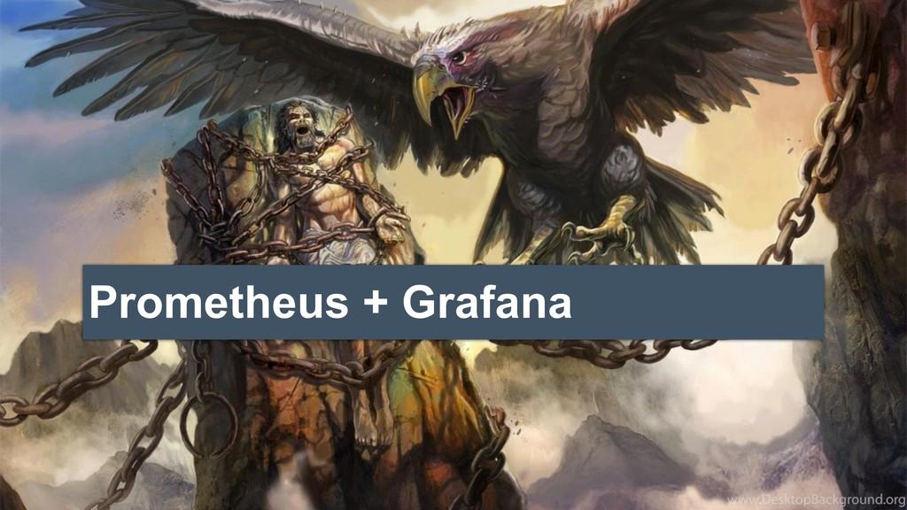 Prometheus + Grafana