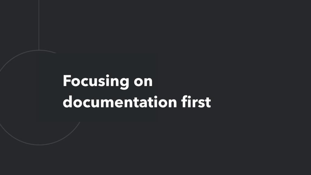 L Focusing on documentation first